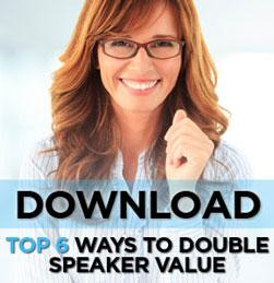 6 Ways to Double Speaker Value